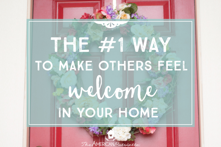 The #1 Way to Make Others Feel Welcome in Your Home