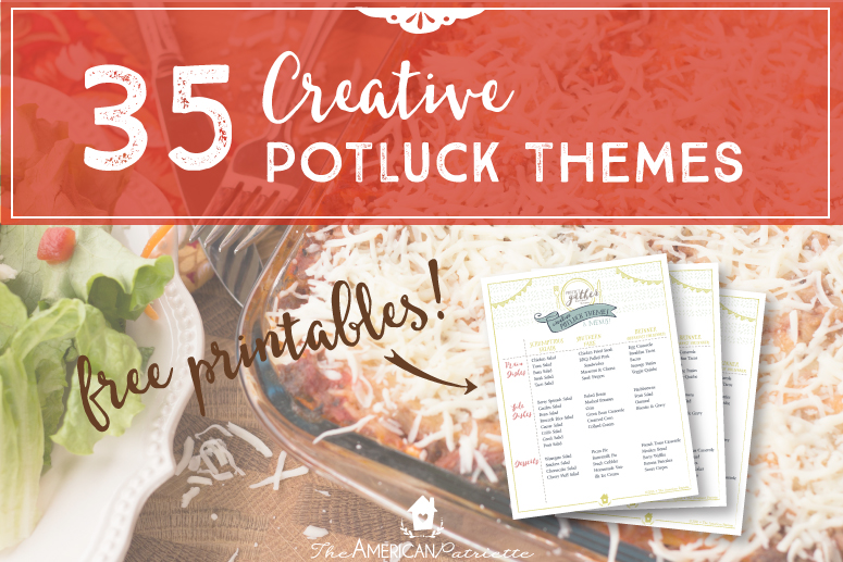 35 Creative Potluck Themes + 10 Free Printable Potluck Menu Ideas