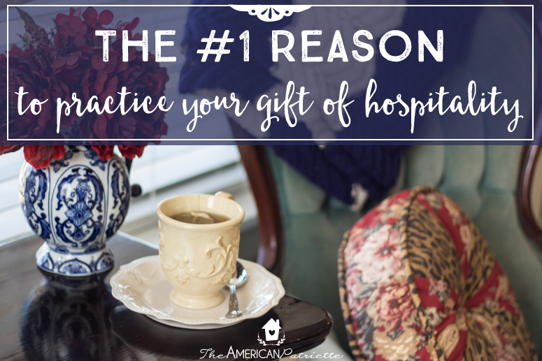 The #1 Reason to Practice Your Gift of Hospitality