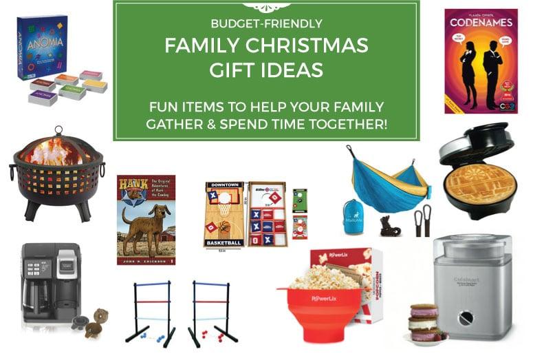budget friendly family christmas gift ideas fun ideas to help you